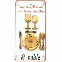 Boutons A table! Atelier des Elfes